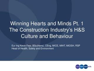 Winning Hearts and Minds Pt. 1 The Construction Industry's H&S Culture and Behaviour