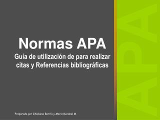 Normas APA Guía de utilización de para realizar citas y Referencias bibliográficas