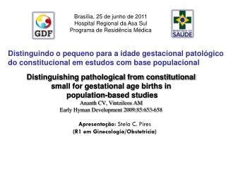 Brasília, 25 de junho de 2011 Hospital Regional da Asa Sul Programa de Residência Médica