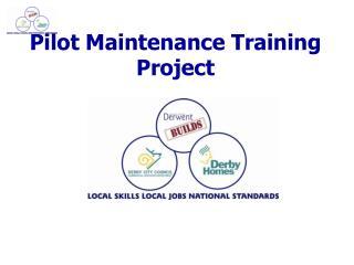 Pilot Maintenance Training Project