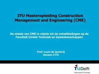 3TU Masteropleiding Construction Management and Engineering (CME)