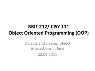 BBIT 212/ CISY 111   Object Oriented Programming (OOP)