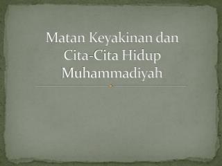Matan Keyakinan dan  Cita-Cita Hidup Muhammadiyah