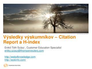 Výsledky výskumníkov  – Citation Report a H-index