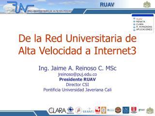 De la Red Universitaria de Alta Velocidad a Internet3