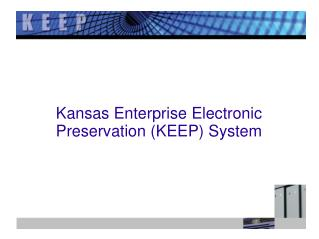 Kansas Enterprise Electronic Preservation (KEEP) System