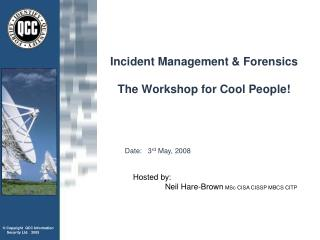 Incident Management & Forensics The Workshop for Cool People!