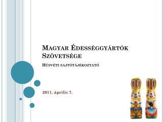 Magyar Édességgyártók Szövetsége Húsvéti sajtótájékoztató
