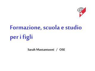 Formazione, scuola e studio per i figli Sarah Mastantuoni   /   OSE