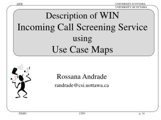 Description of  WIN  Incoming Call Screening Service  using Use Case Maps
