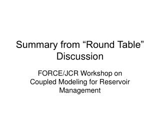 Summary from �Round Table� Discussion