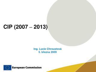 CIP  (2007  � 2013)