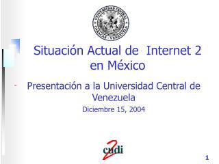Situación Actual de  Internet 2 en México