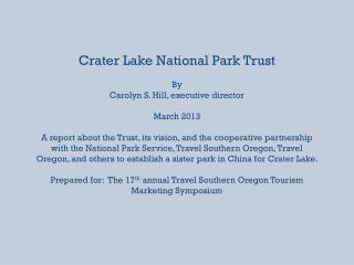 Crater Lake National Park Trust By Carolyn S. Hill, executive director March 2013