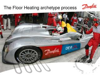 The Floor Heating archetype process