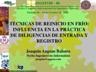 TÉCNICAS DE REINICIO EN FRÍO: INFLUENCIA EN LA PRÁCTICA DE DILIGENCIAS DE ENTRADA Y REGISTRO