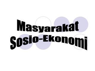 Masyarakat  Sosio-Ekonomi