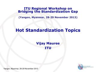 Hot Standardization Topics