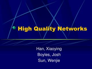 High Quality Networks
