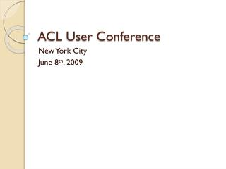 ACL User Conference