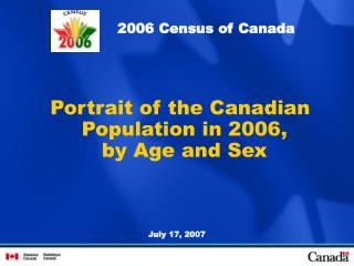 Portrait  of the Canadian P opulation in 2006,               by Age and Sex