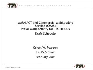 WARN ACT and Commercial Mobile Alert  Service (CMAS) Initial Work Activity for TIA TR-45.5