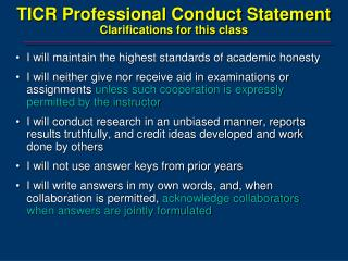 TICR Professional Conduct Statement Clarifications for this class