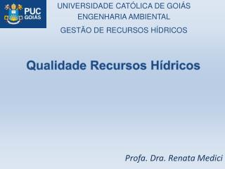 Profa . Dra. Renata  Medici