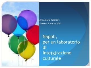 Napoli,  per un laboratorio di  inte(g)razione culturale
