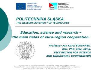POLITECHNIKA ŚLĄSKA THE SILESIAN UNIVERSITY OF TECHNOLOGY