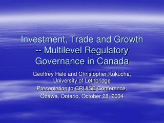 Investment, Trade and Growth -- Multilevel Regulatory Governance in Canada