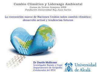 Dr Danilo  Mollicone Investigador Ramón y Cajal Departamento de  Geografía Colaborador del IPCC