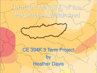 Drought Mapping of the Pedernales Watershed