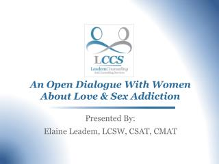 An Open Dialogue With Women About Love & Sex Addiction