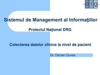 Sistemul de Management al Informaţiilor Proiectul Na ţ ional DRG