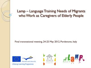 Lamp – Language Training Needs of Migrants who Work as Caregivers of Elderly People