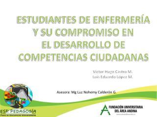 ESTUDIANTES DE ENFERMER�A Y SU COMPROMISO EN EL DESARROLLO DE  COMPETENCIAS CIUDADANAS