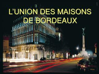 L'UNION DES MAISONS DE BORDEAUX