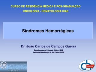 Dr. João Carlos de Campos Guerra Departamento de Patologia Clínica - HIAE