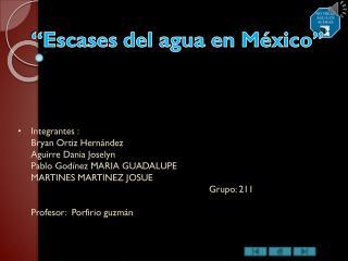 """""""Escases del agua en México"""""""