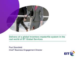 Delivery of a global inventory masterfile system in the real world of BT Global Services