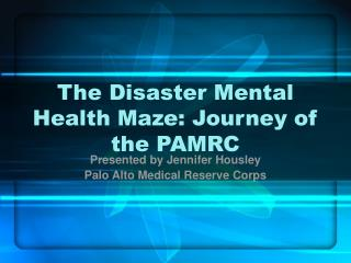 The Disaster Mental Health Maze: Journey of the PAMRC
