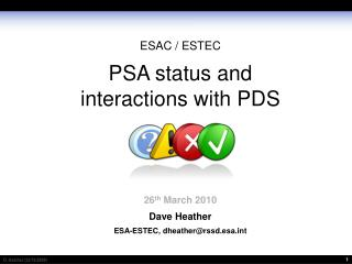ESAC / ESTEC PSA status and  interactions with PDS 26 th  March 2010 Dave Heather