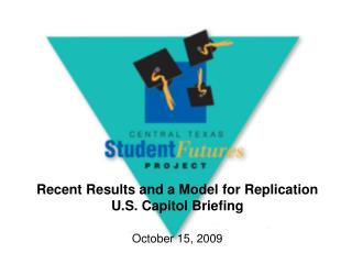 Recent Results and a Model for Replication U.S. Capitol Briefing October 15, 2009