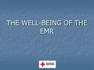 THE WELL-BEING OF THE EMR