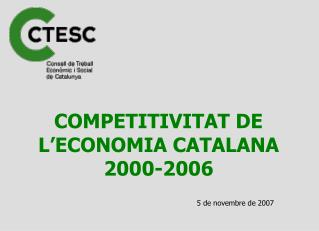 COMPETITIVITAT DE L'ECONOMIA CATALANA 2000-2006