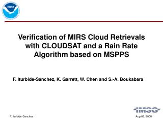 Verification of MIRS Cloud Retrievals with CLOUDSAT and a Rain Rate Algorithm based on MSPPS