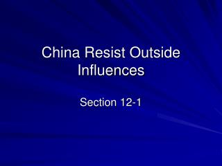 China Resist Outside Influences