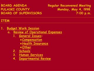 BOARD AGENDA			Regular Reconvened Meeting PULASKI COUNTY	          	Monday, May 4, l998