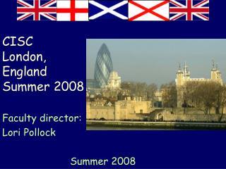 CISC London, England Summer 2008